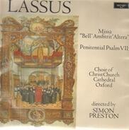 "Roland de Lassus - The Choir Of Christ Church Cathedral , Simon Preston - Missa ""Bell' Amfitrit' Altera"" / Penitential Psalm VII"