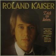 Roland Kaiser - Dich zu lieben