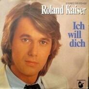 Roland Kaiser - Ich Will Dich