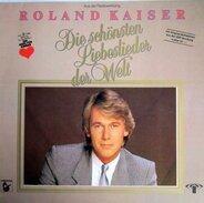 Roland Kaiser - Die Schönsten Liebeslieder Der Welt