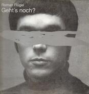 Roman Flügel - Geht's Noch?