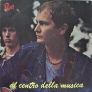 Ron - Al Centro Della Musica