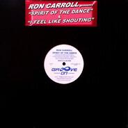 Ron Carroll / Ron Carroll v.s. DJ Sedrick - Spirit Of The Dance / I Feel Like Shouting