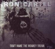 Ron Cartel - Don't Make The Monkey Drunk