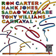 Ron Carter , Hank Jones , Sadao Watanabe , Anthony Williams - Carnaval