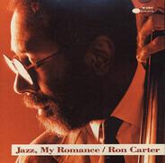 Ron Carter - Jazz, My Romance
