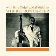 Ron Carter With Eric Dolphy , Mal Waldron - Where?