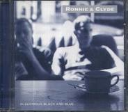 Ronnie & Clyde - In Glorious Black & Blue