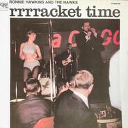 Ronnie Hawkins And The Hawks - Rrrracket Time