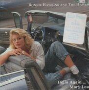 Ronnie Hawkins & The Hawks - Hello Again...Mary Lou