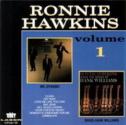 Ronnie Hawkins - Volume 1 - Mr. Dynamo / Sings The Songs Of Hank Williams