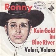 Ronny - Kein Gold Im Blue River / Valeri, Valera