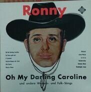 Ronny - Oh My Darling Caroline Und Andere Western- Und Folk-Songs