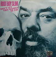 Root Boy Slim - Don't Let This Happen to You