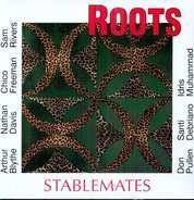 ROOTS - Stablemates