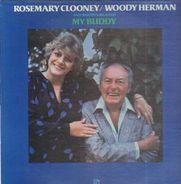 Rosemary Clooney / Woody Herman And The Woody Herman Big Band - My Buddy