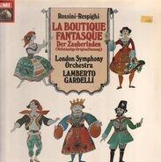 Rossini - Respighi - La Boutique Fantastique - Der Zauberladen (Gardelli)