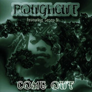 Roughcut Featuring Sesco D. - Come Out