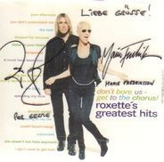Roxette - Don't Bore Us - Get To The Chorus! (Roxette's Greatest Hits)