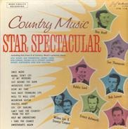 Roy Acuff, Sue Thompson, Bobby Lord a.o. - Country Music Star Spectacular