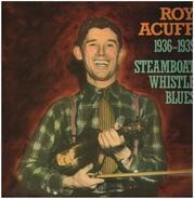 Roy Acuff - 1936-1939 - Steamboat Whistle Blues