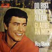 Roy Black - Du Bist Nicht Allein / Glaube An Mich