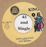 Roy Brown - Hard Luck Blues / Trouble At Midnight