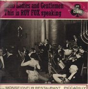 Roy Fox And His Band - At The Monseigneur Restaurant, Piccadilly