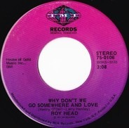 Roy Head - Why Don't We Go Somewhere And Love