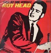 Roy Head - Treat Me Right