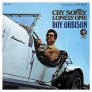 Roy Orbison - Cry Softly Lonely One (2015 Remastered)