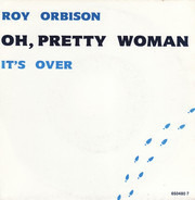 Roy Orbison - Oh, Pretty Woman / It's Over