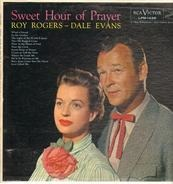 Roy Rogers And Dale Evans - Sweet Hour Of Prayer