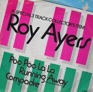 Roy Ayers - Poo Poo La La / Running Away / Compadre