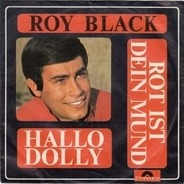 Roy Black - Rot Ist Dein Mund / Hallo Dolly