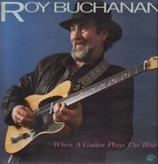 Roy Buchanan - When a Guitar Plays the Blues