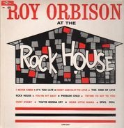 Roy Orbison - At the Rock House