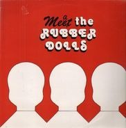 Rubber Dolls - Meat the Rubber Dolls