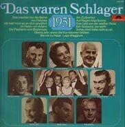 Rudi Schuricke / Lonny Kellner a.o. - Das Waren Schlager 1951