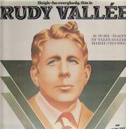 Rudy Vallée - Heigh-Ho Everybody, This Is Rudy Vallée