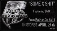 Ruff Ryders - Some X Shit