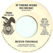 Rufus Thomas - If There Were No Music