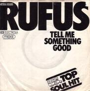 Rufus - Tell Me Something Good / Smokin' Room