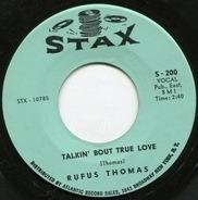 Rufus Thomas - Talkin' Bout True Love / Sister's Got A Boyfriend