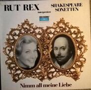 Rut Rex - Interpretiert Shakespeare Sonetten - Nimm All Meine Liebe