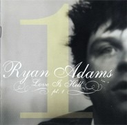 Ryan Adams - Love Is Hell Pt. 1