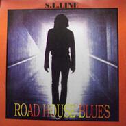 S.L. Line - Road House Blues