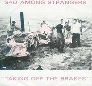 Sad Among Strangers - Taking Off The Brakes