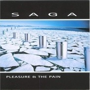 Saga - Pleasure & the Pain