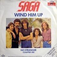 Saga - Wind Him Up / No Stranger